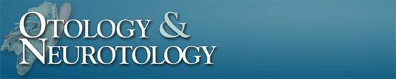 Otology & Neurotology